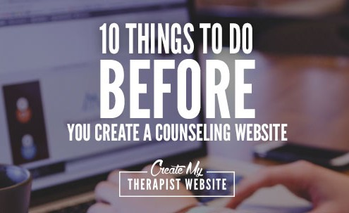 10 things to do before you create a counseling website