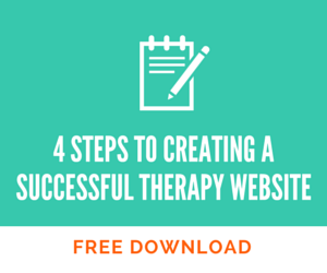 4 STEPS TO CREATING A SUCCESSFUL THERAPY WEBSITE