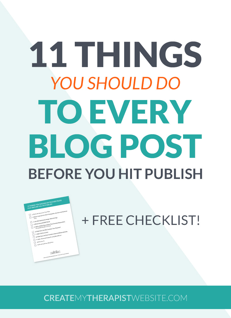 Let's face it - blogging can be a lot of work. As a therapist focussed on face-to-face client time, it may be hard to juggle all that goes into blogging for your private practice website. You're busy writing client notes, not SEO ready, easy-to-read, highly-sharable blog posts. So, in this post, I'll share 11 things to do before you publish your next private practice blog post. Making these things a habit along with your blogging routine will help ensure each post is the very best it can be. I also created a free checklist you can download and refer to during your blog-writing session. Click to download!