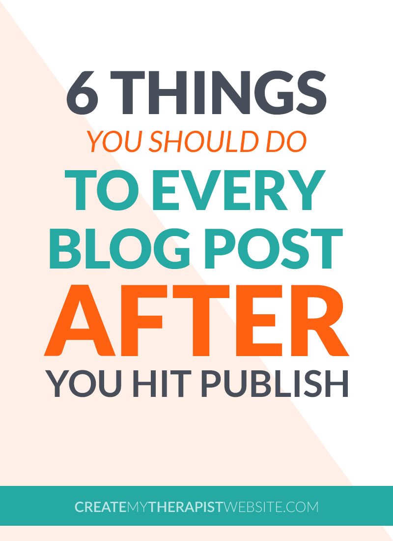 Ok so you did all that work to post the most amazing therapy blog post ever. Now what? Today we'll talk more about private practice blogging and 6 things you should do AFTER you've posted a blog on your therapy website.