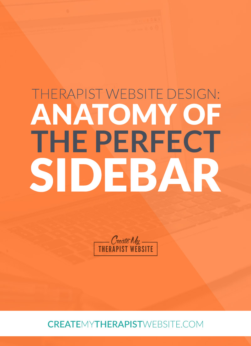 What types of content should you put in your sidebar on your therapy website? In this post I'll go over some tips to help you choose the best content for your sidebar to help your potential clients get a better picture of you and your private practice. | Create My Therapist Website