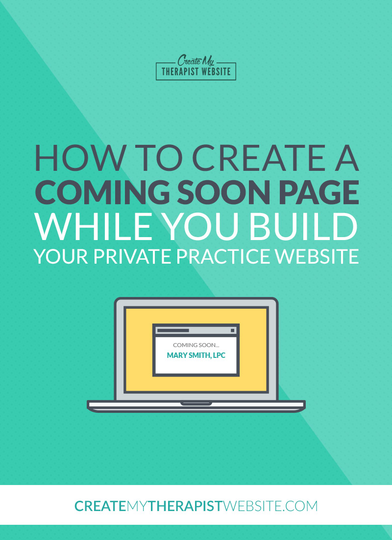 "You don't want potential clients seeing your unfinished private practice website. In this post, I'll show you how to create a ""coming soon"" page within WordPress so clients can contact you while you work on your therapy website."