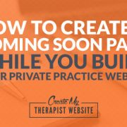 Learn how to create a coming soon page while you work on your therapy website.