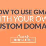 how to use Gmail with your own therapy website custom domain
