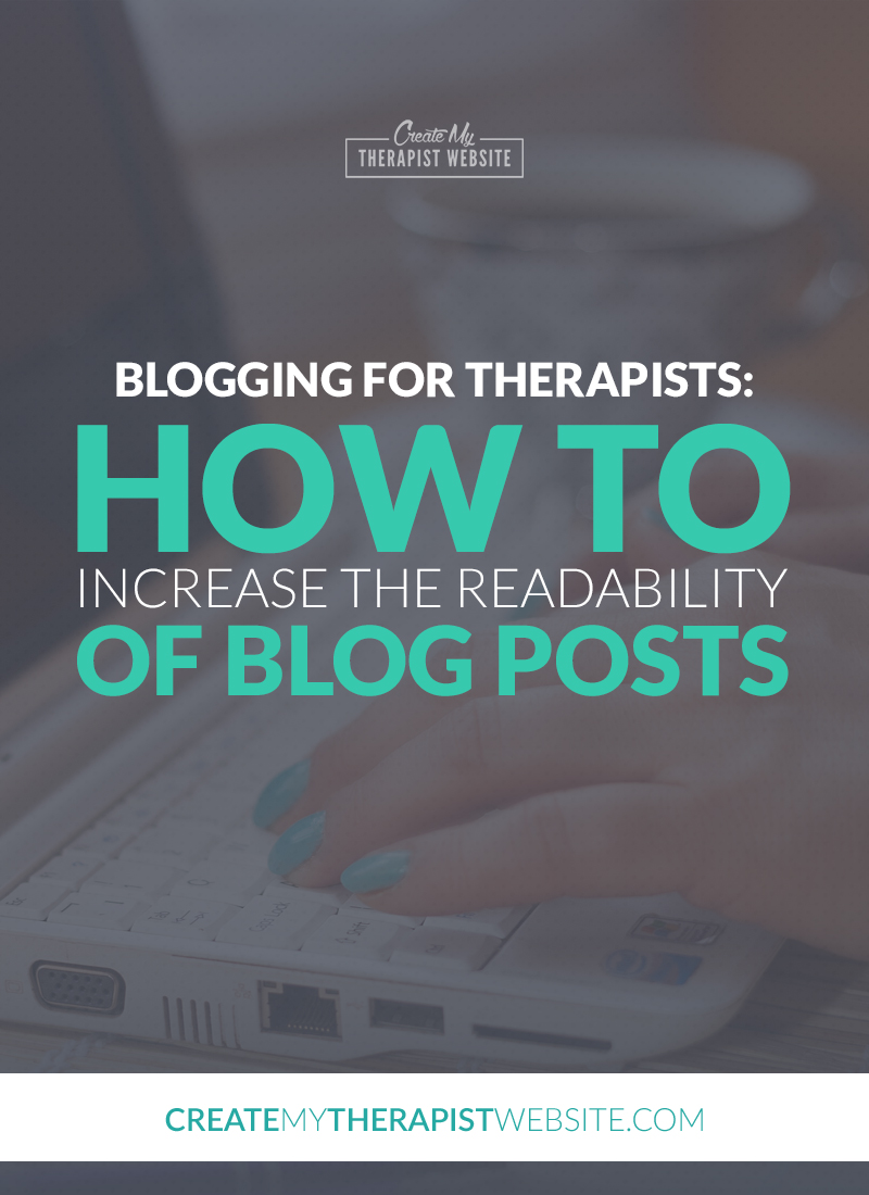 blogging for therapists increase readability of blog posts