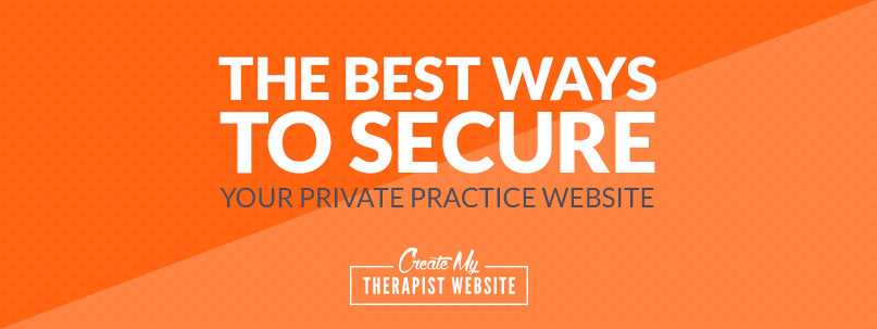 The Best Ways to Secure Your Private Practice Website