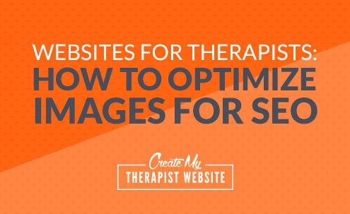 Websites for Therapists: How to Optimize Images for SEO