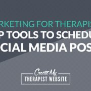 Marketing for Therapists: Top Tools to Schedule Social Media Posts