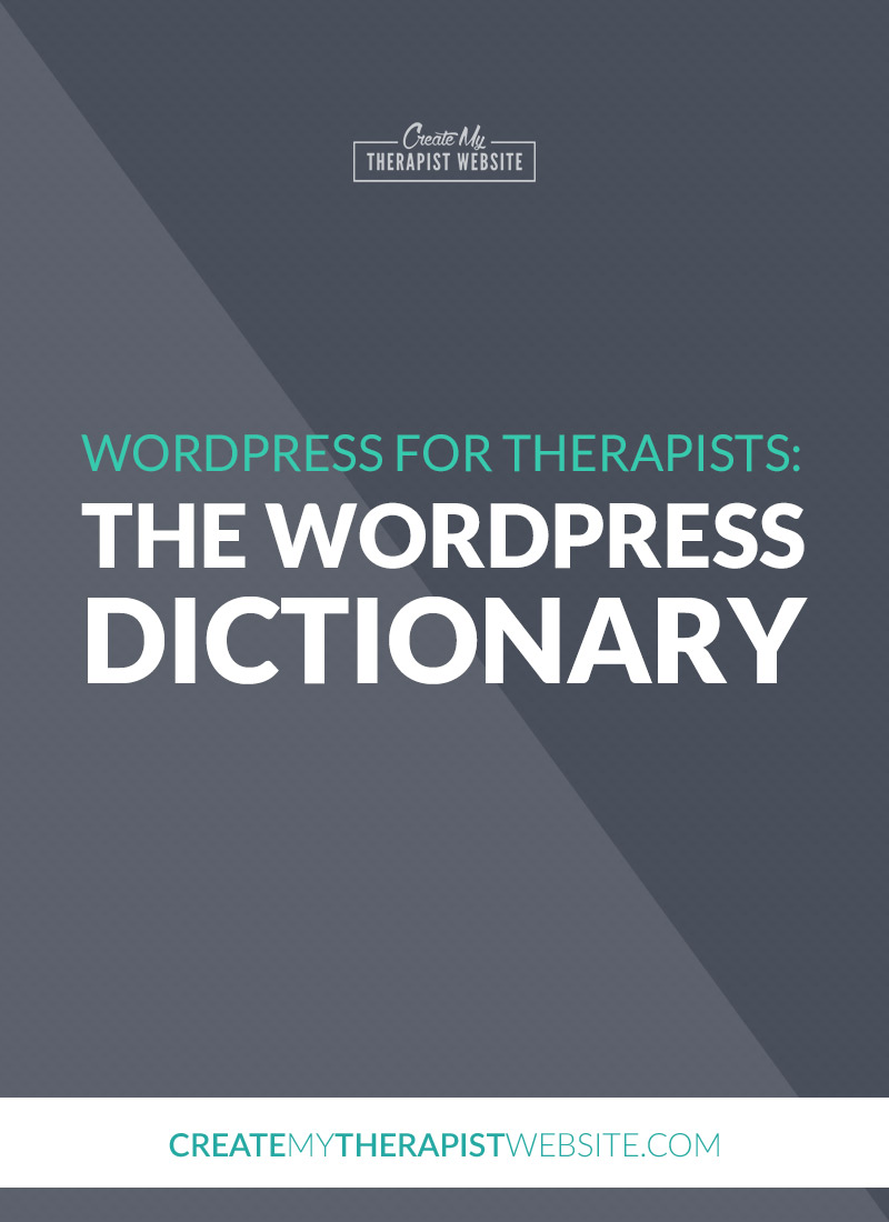WordPress can often feel like a whole new confusing world, especially when you're first starting out. There are bound to be many terms you're not familiar with, which can make using WordPress for your private practice website tedious and frustrating. And we don't want that! In this post, I've create a WordPress dictionary that you can use if you're just starting out with WordPress for your therapy website.