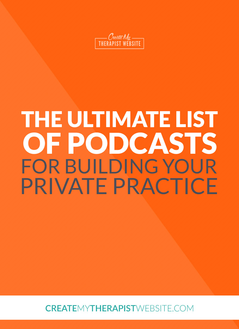 The Best Podcasts to Help Build Your Private Practice Pinterest
