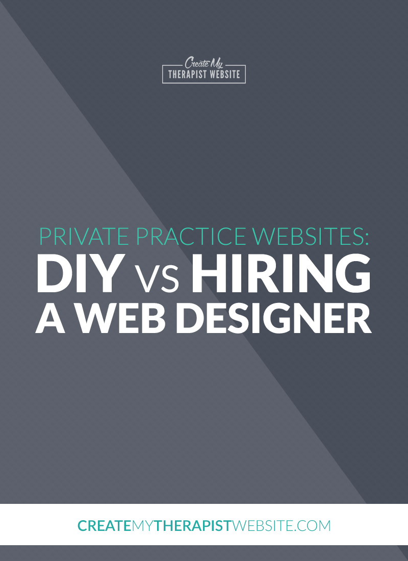 When it comes to building a website for your private practice, you basically have two