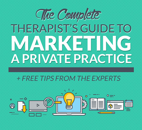 The Complete Therapist's Guide to Marketing a Private Practice