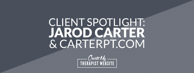Check out Jarod Carter's Physical Therapy website