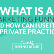 Have you ever heard someone say how you need a 'marketing funnel' in your private practice? If you're confused as to what that means, please read on. In this article I'll break down what it means to have a private practice marketing funnel and how it can be applied to your business.