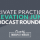 Private Practice Elevation June Podcast Roundup